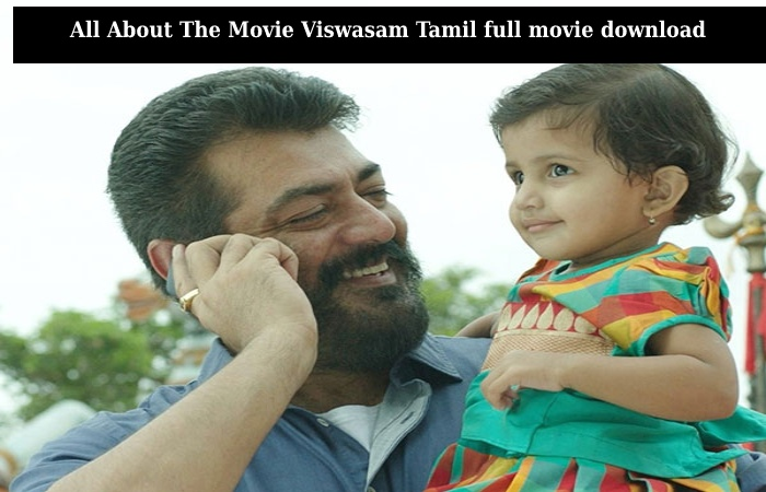 All About The Movie Viswasam Tamil full movie download (1)