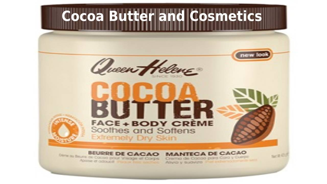 Cocoa Butter and Cosmetics
