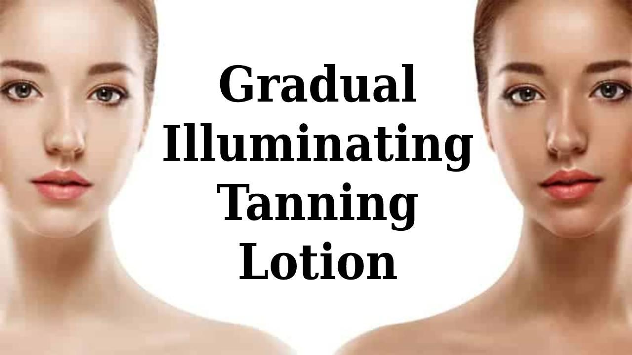 Gradual Illuminating Tanning Lotion