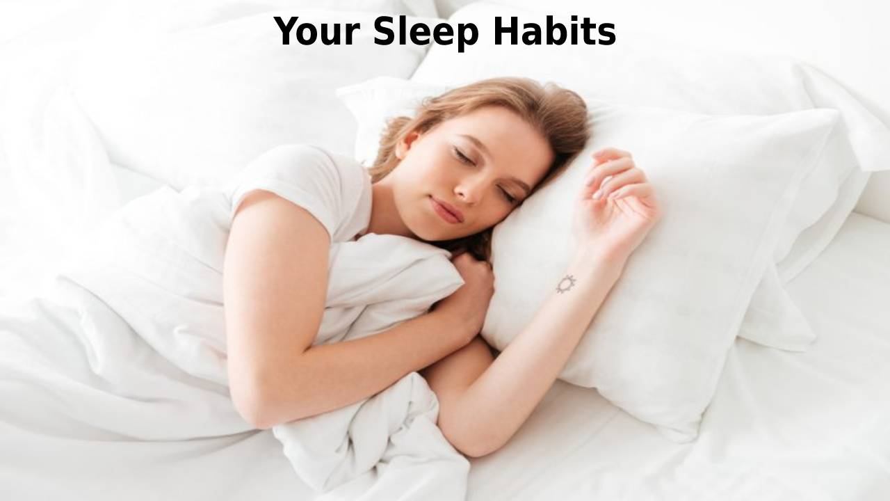 Your Sleep Habits