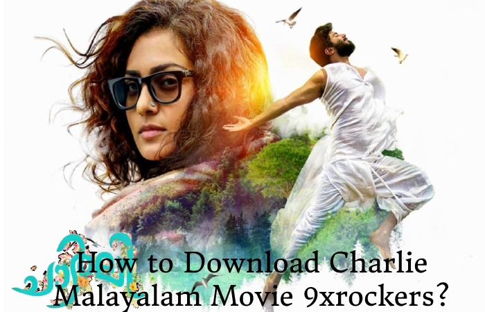 Charlie Malayalam Movie Download 9xrockers