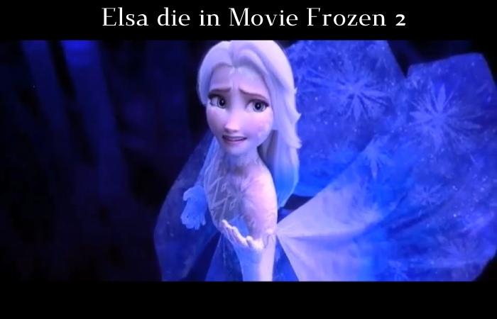 Elsa die in Movie Frozen 2